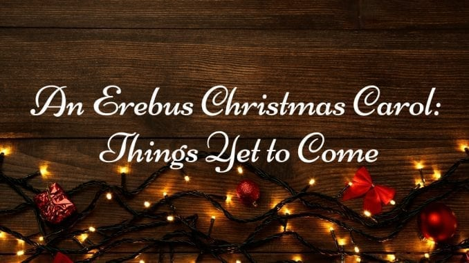 An Erebus Christmas Carol – Things Yet to Come